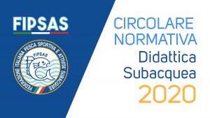 CIRCOLARE NORMATIVA DIDATTICA SUBACQUEA 2020